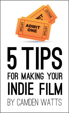 Five Tips for Making Your Indie Film
