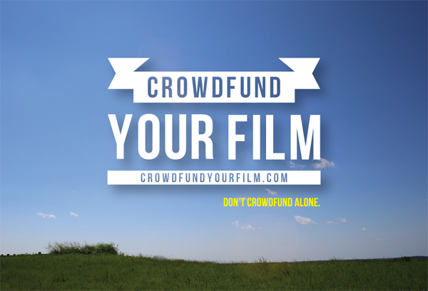 Crowdfund Your Film is one way I'm helping my fellow filmmakers. The course is completely digital. Registration will open again in early 2015 so sign up here if you don't want to miss out.