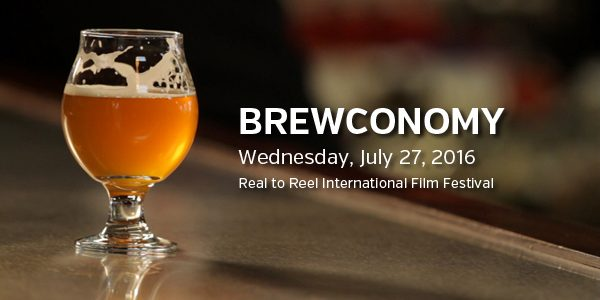 See Brewconomy at the Real to Reel International Film Festival