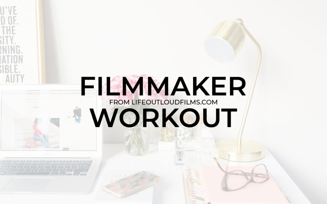 Stay in shape with the Filmmaker Workout
